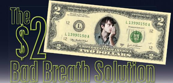 The $2 Bad Breath Solution