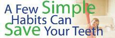 A Few simple Habits Can Save Your Teeth
