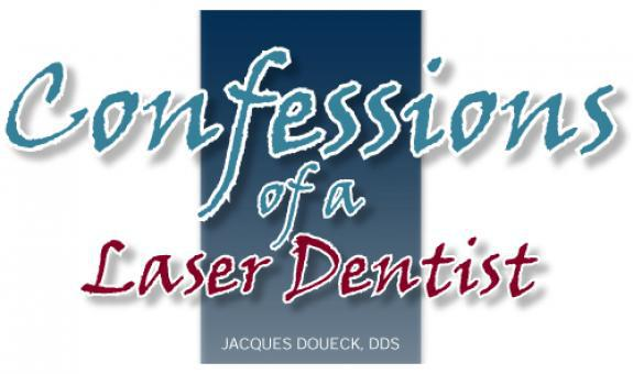 Confessions of a Laser Dentist